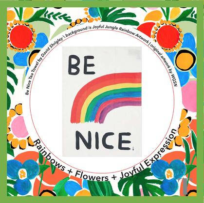 Joy Towell Be Nice Rainbow