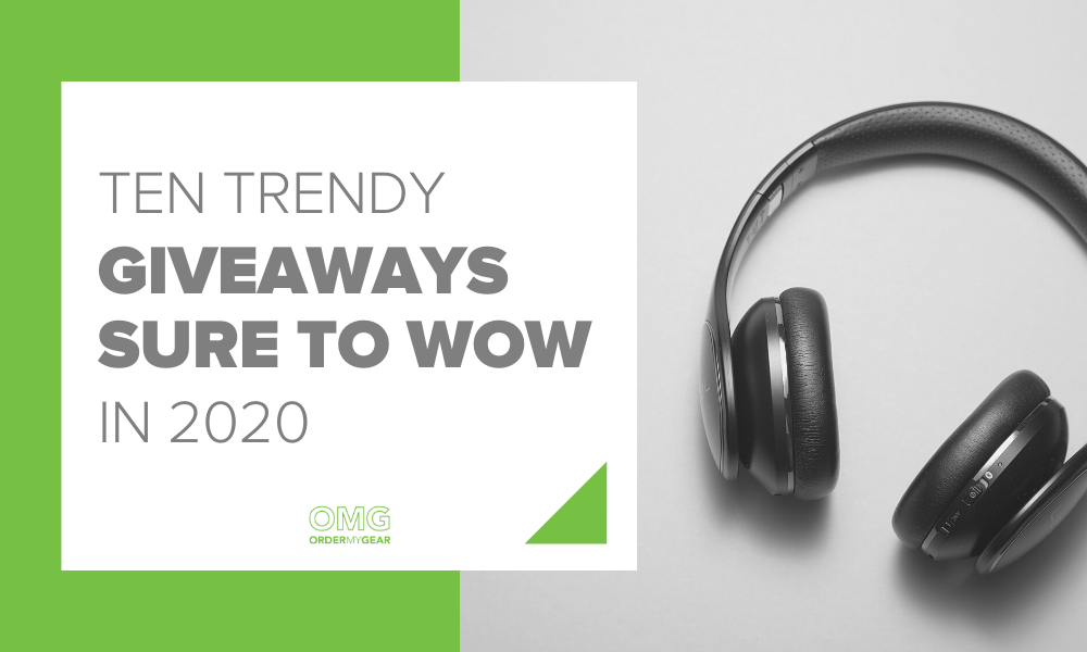 Ten Trendy Giveaways Sure To Wow - OrderMyGear Blog