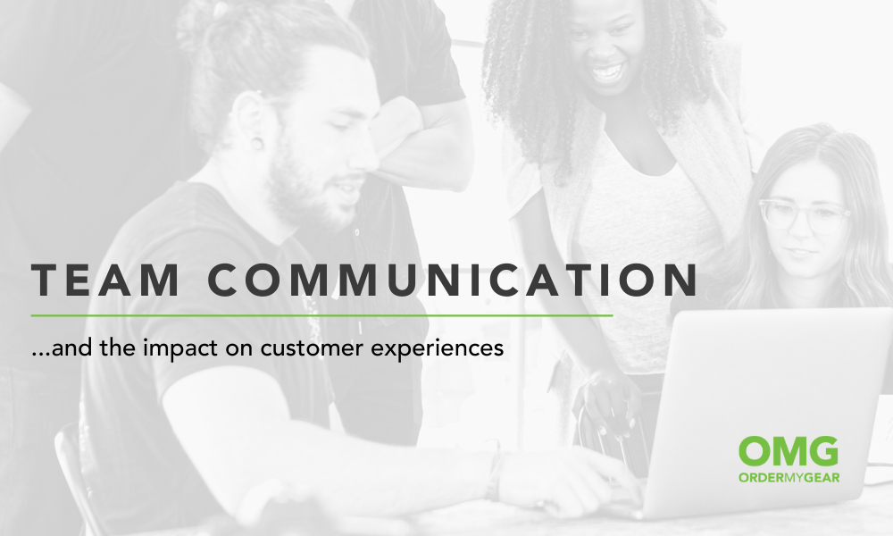 Team Communication for Positive Customer Experiences OMG Blog